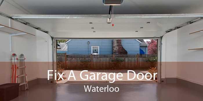 Fix A Garage Door Waterloo