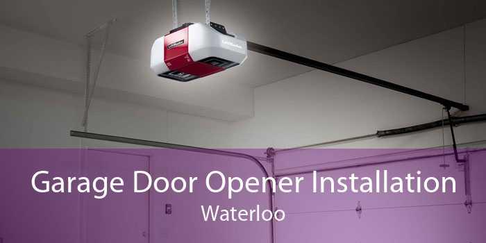 Garage Door Opener Installation Waterloo