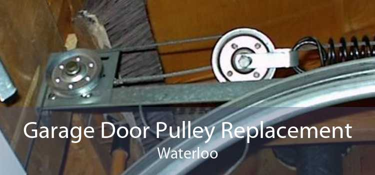 Garage Door Pulley Replacement Waterloo