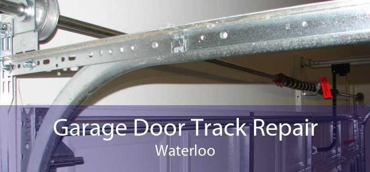 Garage Door Track Repair Waterloo